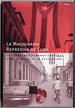 Cuba's Repressive Machinery: Human Rights Forty Years After the