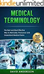Medical Terminology: The Best and Mos...