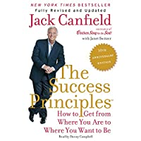 The Success Principles(TM) - 10th Anniversary Edition: How to Get from Where You Are to Where You Want to Be Hörbuch von Jack Canfield, Janet Switzer Gesprochen von: Danny Campbell
