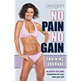 Oxygen's No Pain No Gain Training Journal ~ Oxygen Magazine