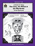 A Guide for Using The Lion, the Witch & the Wardrobe in the Classroom (Literature Unit) (1557344094) by Shepherd, Michael