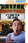 It's Good to Be the King: The Serious...