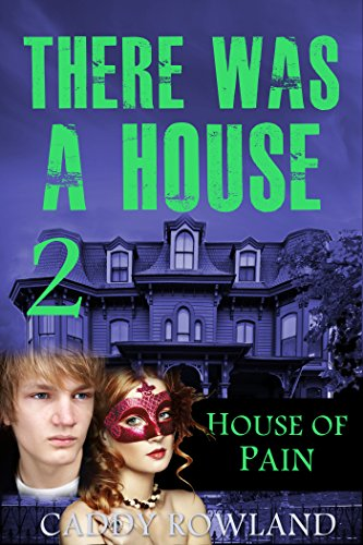 House of Pain: A Caddy Rowland Psychological Thriller & Drama (There Was a House Series Book 2) PDF