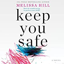 Keep You Safe: A Novel Audiobook by Melissa Hill Narrated by Aoife McMahon, Caroline Lennon