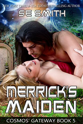 #1 Amazon Bestseller! NY Times and USA Today bestselling author S. E. Smith's sci-fi romance Merrick's Maiden: Cosmos' Gateway Book 5