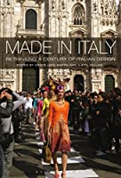 Made in Italy: Rethinking a Century of Italian Design