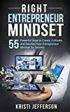img - for Right Entrepreneur Mindset: 55 Powerful Steps to Create, Cultivate, and Develop Your Entrepreneur Mindset for Success (Successful Entrepreneur, Mindset for Entrepreneur, Entrepreneur Mind) book / textbook / text book