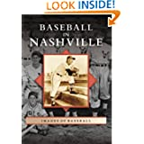 Baseball in Nashville (TN) (Images of Baseball)