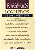 img - for Los Libros de los Argentinos: Entrevistas de Alejandro Margulis (Grandes Reportajes. Serie Ayer y Hoy) (Spanish Edition) book / textbook / text book