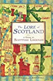 The lore of Scotland : a guide to Scottish legends