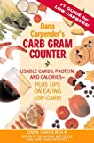 Image of Dana Carpender's Carb Gram Counter: Usable Carbs, Protein, and Calories - Plus Tips on Eating Low-Carb