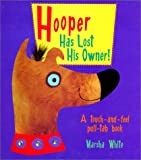 img - for Hooper has Lost His Owner! (A Touch and Feel Pull-Tab book) book / textbook / text book
