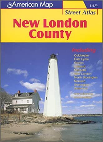 New London County Street Atlas: Including Colchester, East Lyme, Groton, Ledyard, Montville, New London, North Stonington, Norwich, Stonington, Waterford, and Adjoining Communities