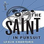 The Saint in Pursuit: The Saint, Book 42 | Leslie Charteris