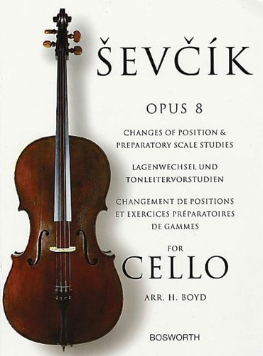 Sevcik for Cello: Opus 8: Changes of Position & Preparatory Scale Studies