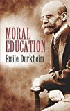 Moral Education (0486424987) by Emile Durkheim