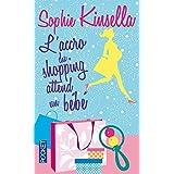 L'accro du shopping attend un b�b�par Sophie Kinsella
