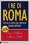 I re di Roma: Destra e sinistra agli...