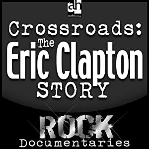 Crossroads: The Eric Clapton Story | [Geoffrey Giuliano]
