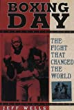 Boxing Day: The Fight That Changed the World
