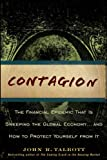 Contagion: The Financial Epidemic That is Sweeping the Global Economy... and How to Protect Yourself from It eBook: John R. Talbott