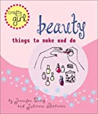 img - for Beauty: Things to Make and Do (Crafty Girl) book / textbook / text book