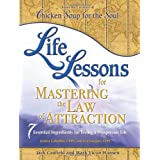 Life Lessons for Mastering the Law of Attraction: 7 Essential Ingredients for Living a Prosperous Lifeby Jack Canfield