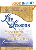 Life Lessons for Mastering the Law of Attraction: 7 Essential Ingredients for Living a Prosperous Life