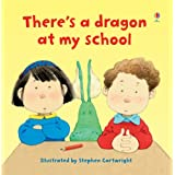 There's a Dragon in My School (Usborne Lift-the-Flap-Books)by Philip Hawthorn