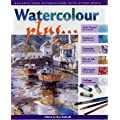 Watercolour Plus...: Combine Watercolours with Other Media