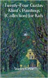 Twenty-Four Gustav Klimts Paintings (Collection) for Kids