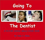 Going to the Dentist: A Picture Social Skills Story Book (Social Stories, 1)