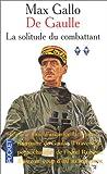 echange, troc Max Gallo - De Gaulle, tome 2 : La solitude du combattant