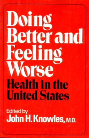 Image for Doing Better and Feeling Worse: Health in the United States
