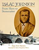Isaac Johnson: From Slave to Stonecutter
