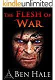 The Flesh of War (The Warsworn Trilogy Book 1)