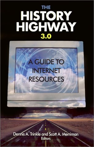 The History Highway 3.0: A Guide to Internet Resources [With CDROM]