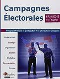 Campagnes électorales - Principes et pratiques de la préparation et de la conduite de campagnes