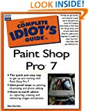 Complete Idiots Guide to Paint Shop Pro 7 (Complete Idiot's Guide)