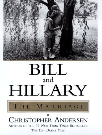 Bill and Hillary: The Marriage, Christopher P. Andersen