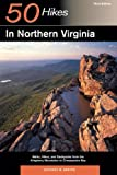 img - for Explorer's Guide 50 Hikes in Northern Virginia: Walks, Hikes, and Backpacks from the Allegheny Mountains to Chesapeake Bay (Third Edition) (Explorer's 50 Hikes) book / textbook / text book