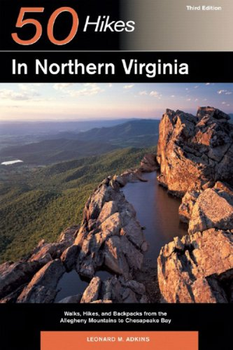 Explorer's Guide 50 Hikes in Northern Virginia: Walks, Hikes, and Backpacks from the Alleghany Mountains to Chesapeake Bay (Third Edition)  (Explorer's 50 Hikes)