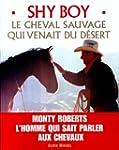 Shy Boy: Le cheval sauvage qui venait...