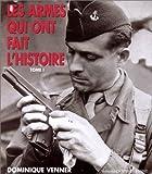 img - for Les armes qui ont fait l'histoire (Collection