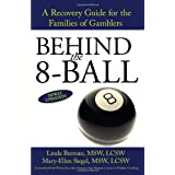 BEHIND the 8-BALL: A Recovery Guide for the Families of Gamblers ~ Mary-Ellen Siegel