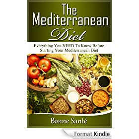 The Mediterranean Diet: Everything You NEED To Know Before Starting Your Mediterranean Diet (English Edition)