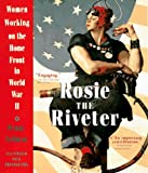 cover of Rosie the Riveter: Women Working on the Home Front in World War II
