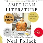 The Neal Pollack Anthology of American Literature: The Collected Recordings of Neal Pollack | [Neal Pollack]