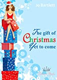 The Gift of Christmas Yet to Come (A St Nicholas Bay Novella Book 1)