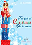 The Gift of Christmas Yet to Come (A...